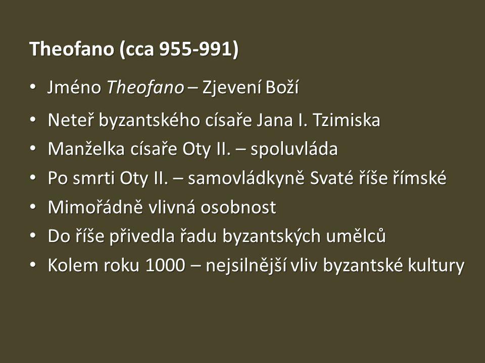 Theofano (cca 955-991) Jméno Theofano – Zjevení Boží