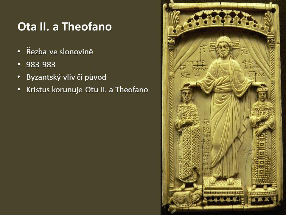 Ota II. a Theofano Řezba ve slonovině 983-983 Byzantský vliv či původ
