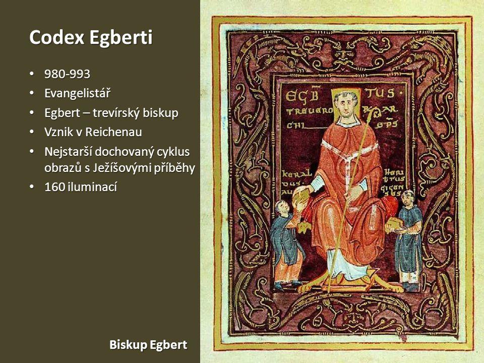 Codex Egberti 980-993 Evangelistář Egbert – trevírský biskup