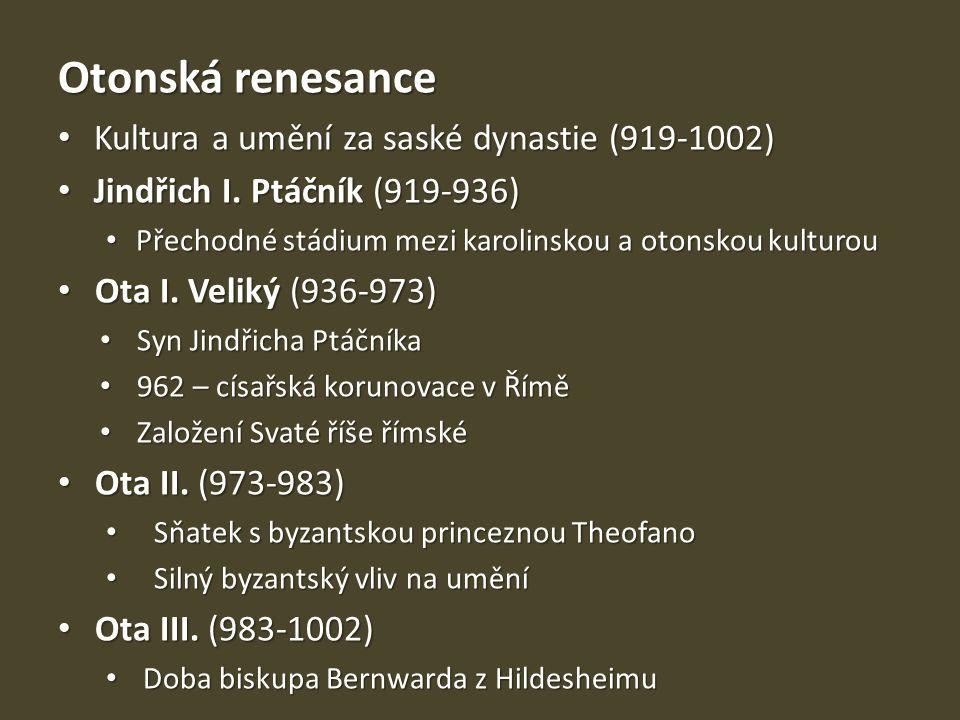 Otonská renesance Kultura a umění za saské dynastie (919-1002)
