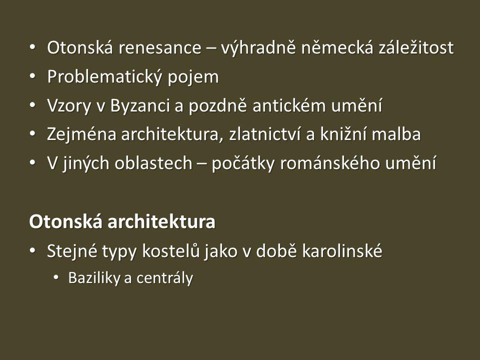 Otonská architektura Otonská renesance – výhradně německá záležitost