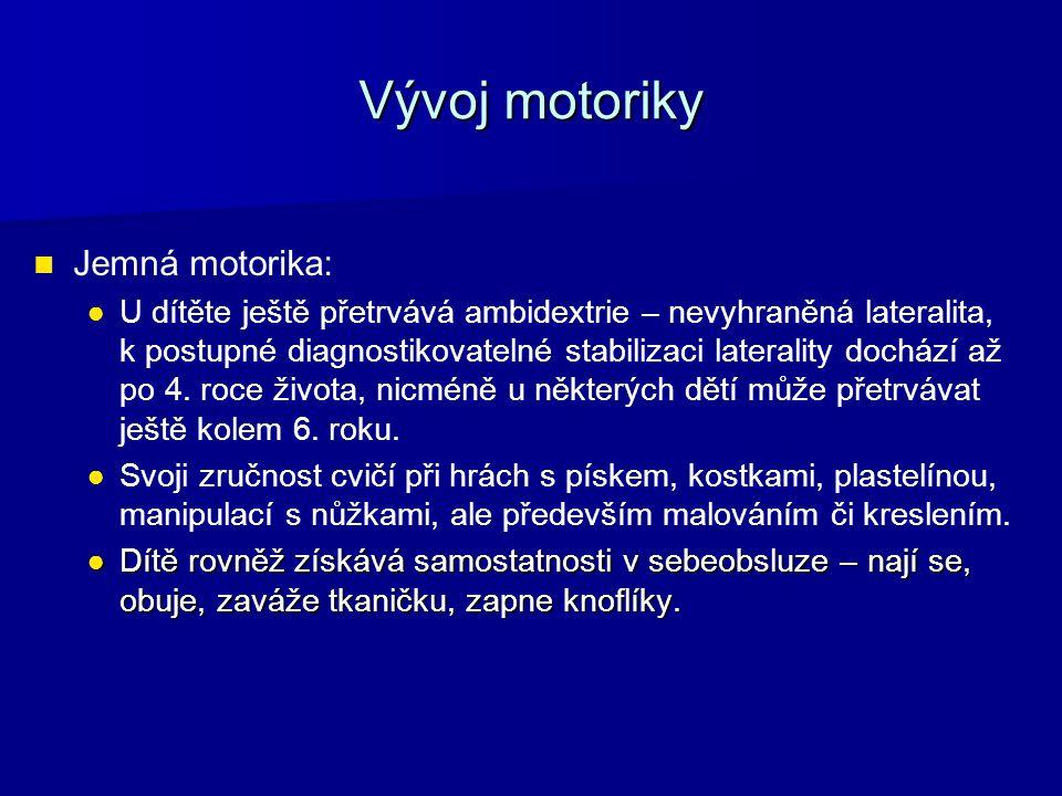Vývoj motoriky Jemná motorika: