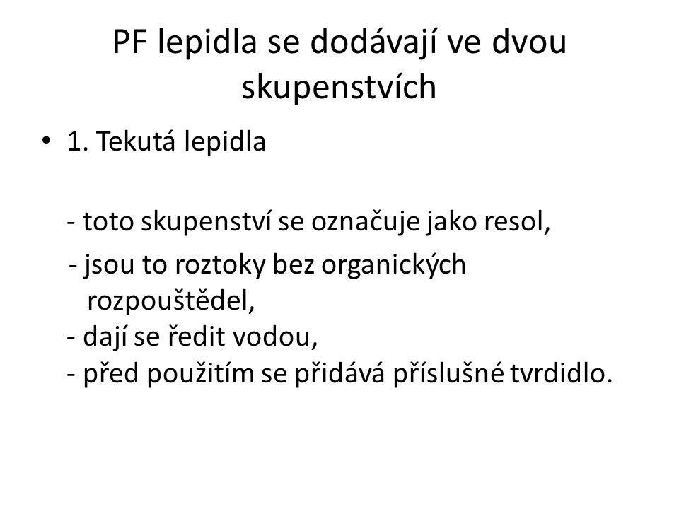 PF lepidla se dodávají ve dvou skupenstvích