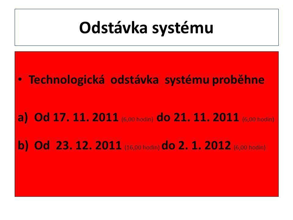 Odstávka systému Technologická odstávka systému proběhne