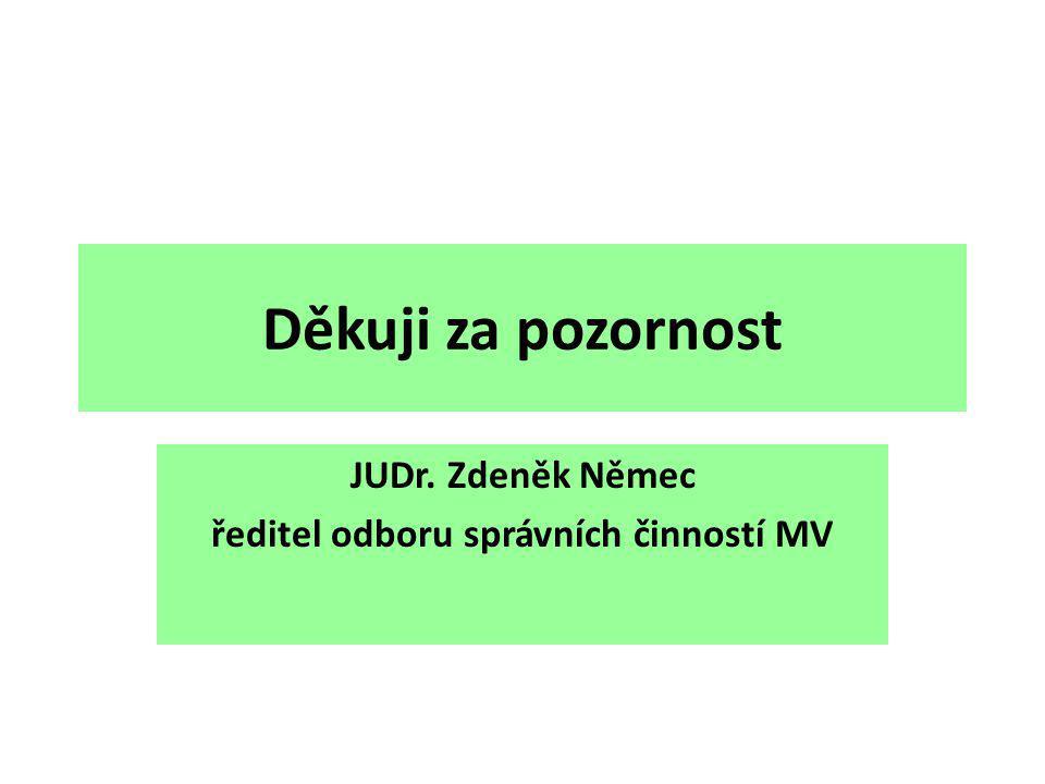 JUDr. Zdeněk Němec ředitel odboru správních činností MV