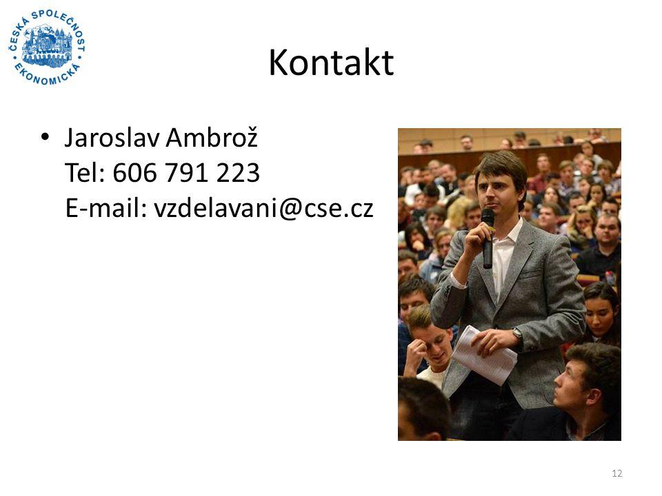 Kontakt Jaroslav Ambrož Tel: 606 791 223 E-mail: vzdelavani@cse.cz