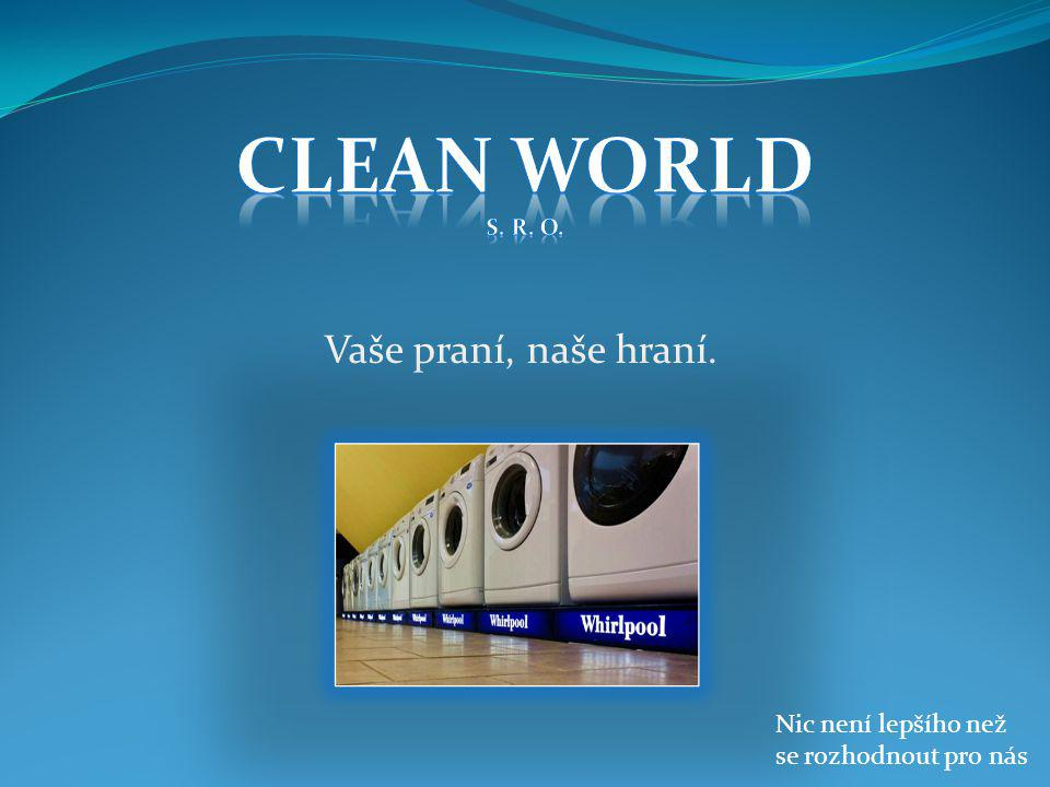 Clean World Vaše praní, naše hraní. Nic není lepšího než
