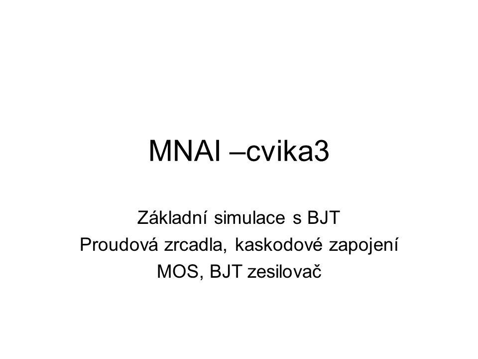 MNAI –cvika3 Základní simulace s BJT