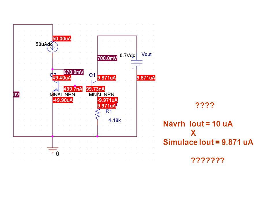 Návrh Iout = 10 uA X Simulace Iout = 9.871 uA