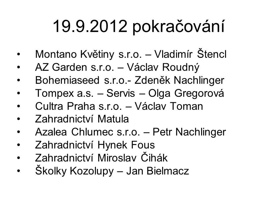 19.9.2012 pokračování Montano Květiny s.r.o. – Vladimír Štencl