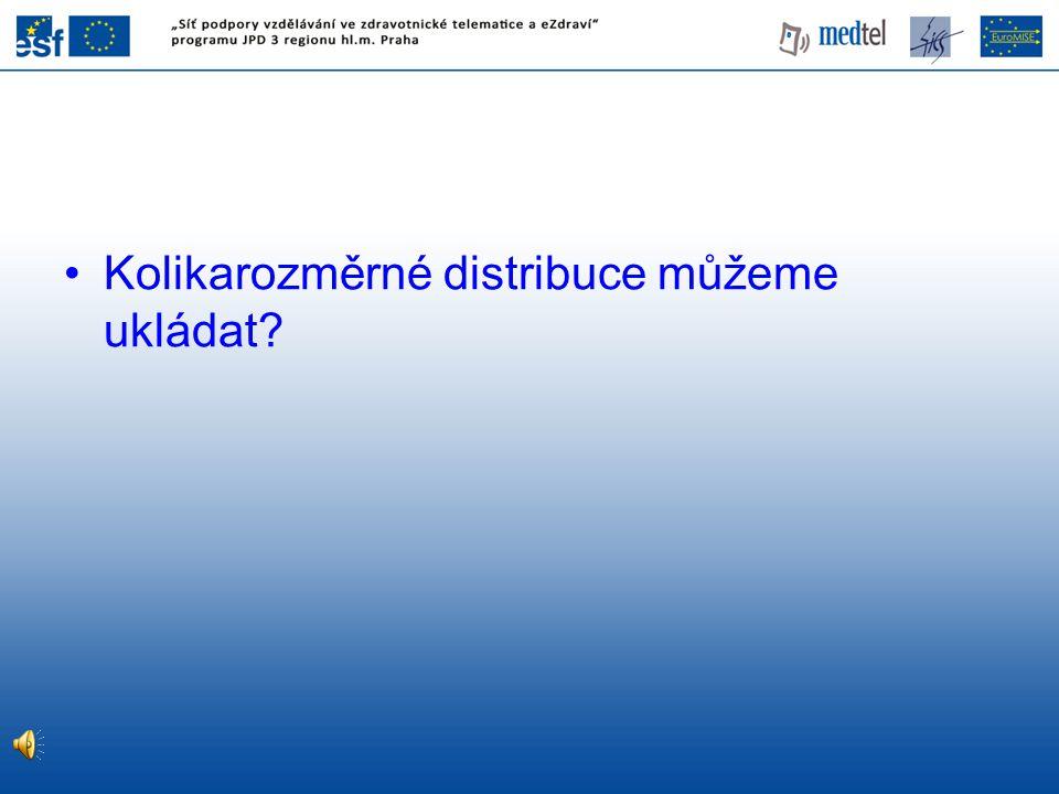 Kolikarozměrné distribuce můžeme ukládat