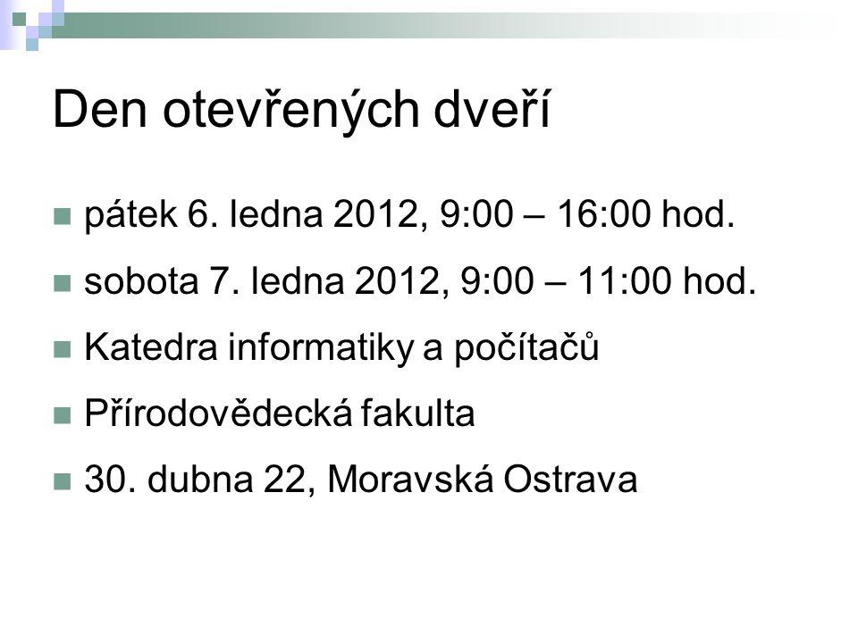 Den otevřených dveří pátek 6. ledna 2012, 9:00 – 16:00 hod.