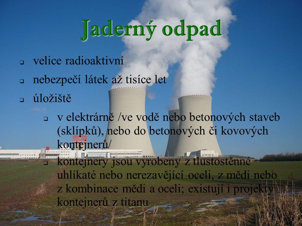 Jaderný odpad velice radioaktivní nebezpečí látek až tisíce let