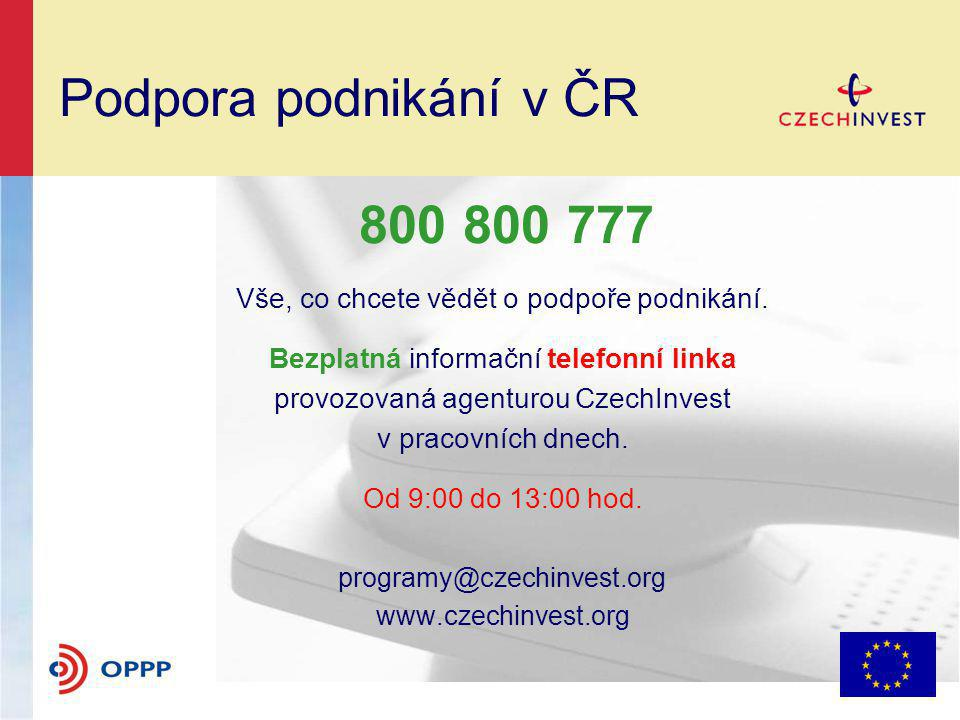 Podpora podnikání v ČR 800 800 777. Vše, co chcete vědět o podpoře podnikání. Bezplatná informační telefonní linka.