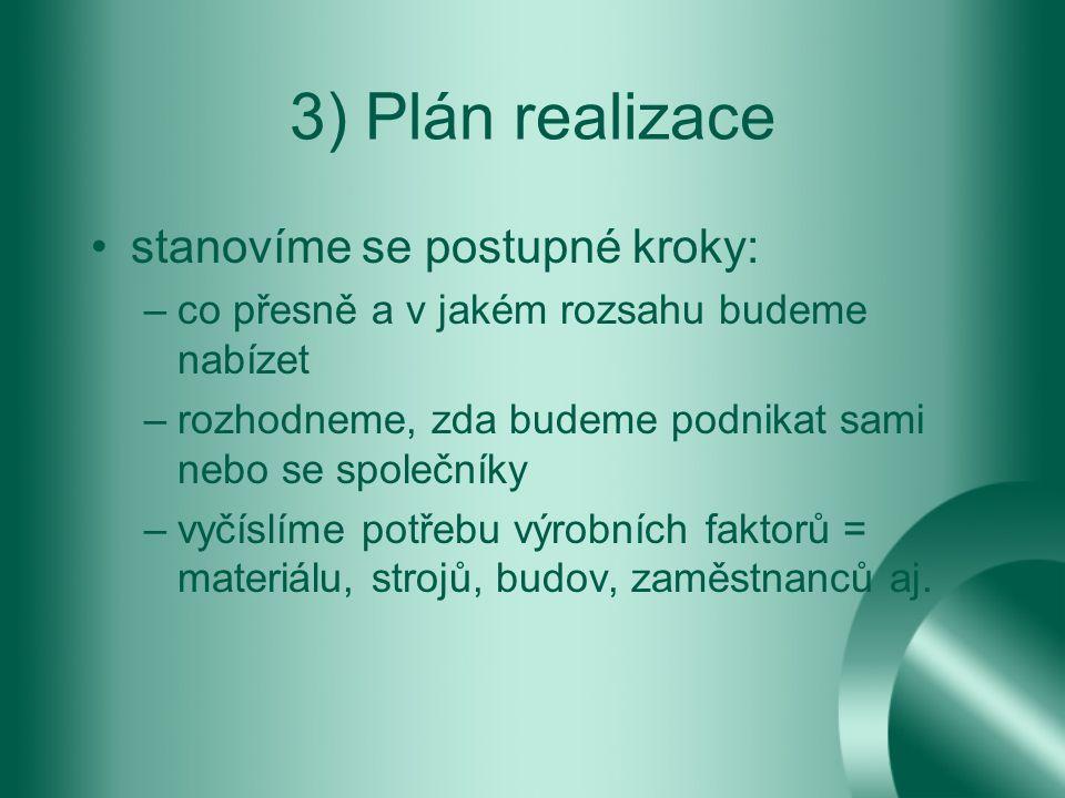 3) Plán realizace stanovíme se postupné kroky: