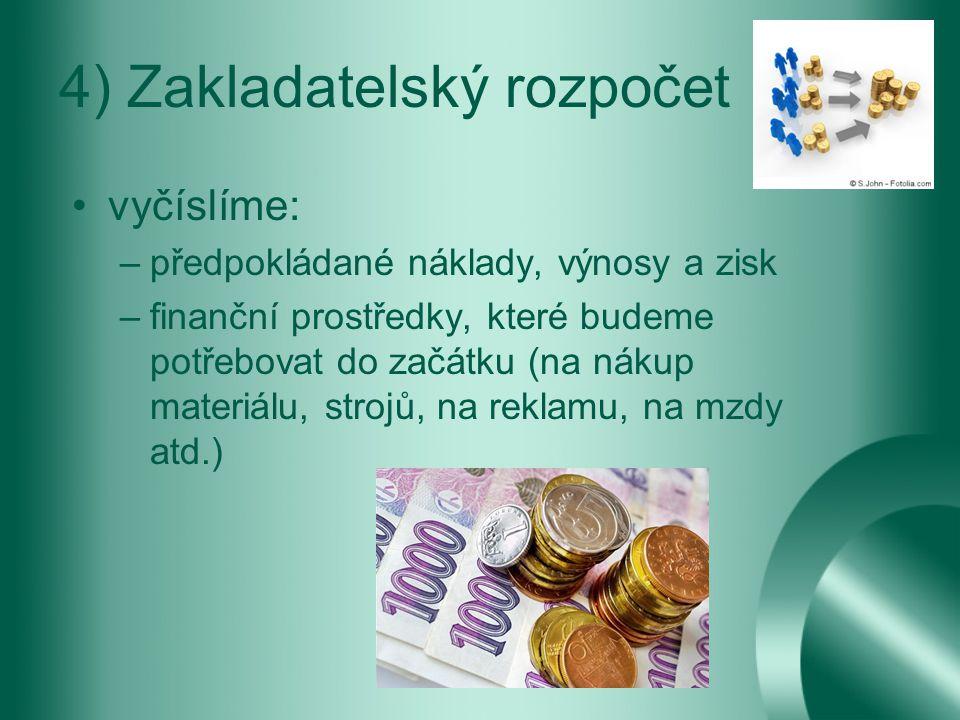 4) Zakladatelský rozpočet