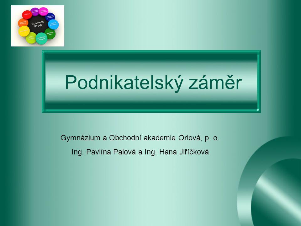 Podnikatelský záměr Gymnázium a Obchodní akademie Orlová, p. o.