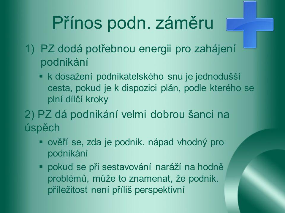 Přínos podn. záměru PZ dodá potřebnou energii pro zahájení podnikání