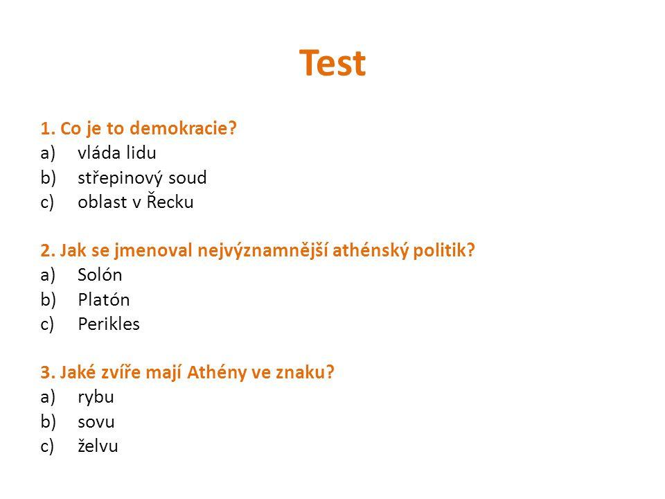 Test 1. Co je to demokracie vláda lidu střepinový soud oblast v Řecku