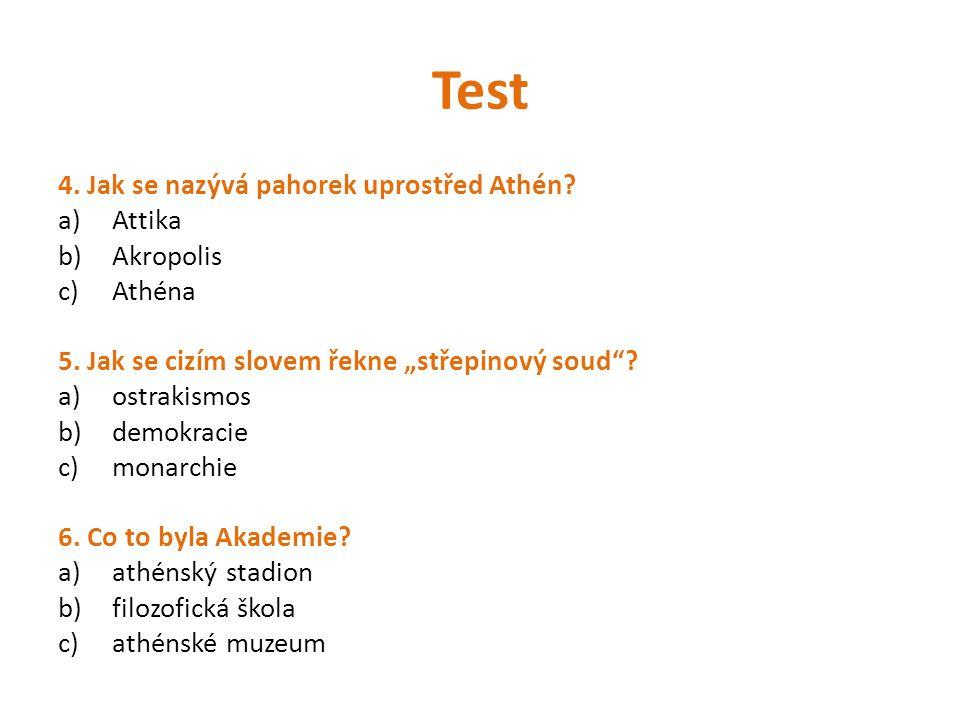Test 4. Jak se nazývá pahorek uprostřed Athén Attika Akropolis Athéna