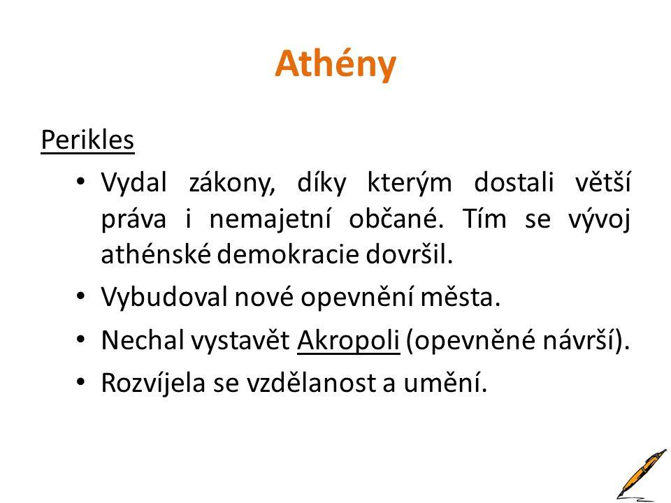 Athény Perikles. Vydal zákony, díky kterým dostali větší práva i nemajetní občané. Tím se vývoj athénské demokracie dovršil.
