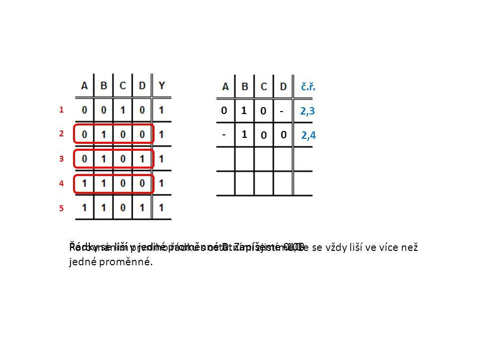 Řádky se liší v jedné proměnné A. Zapíšeme -100