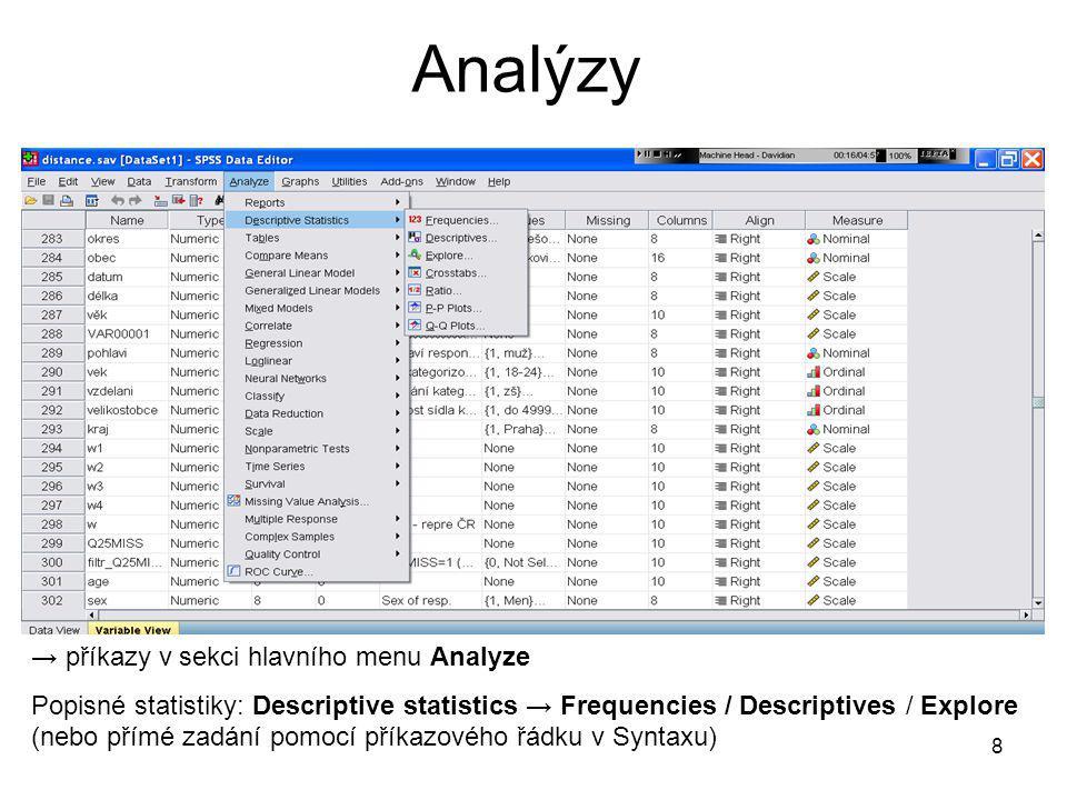 Analýzy → příkazy v sekci hlavního menu Analyze