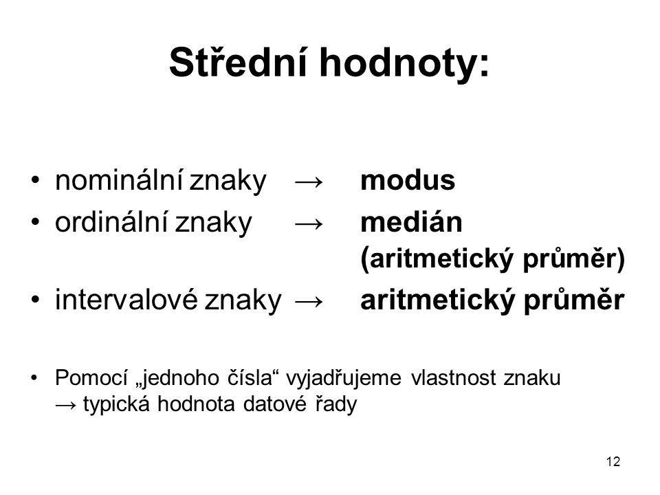 Střední hodnoty: nominální znaky → modus
