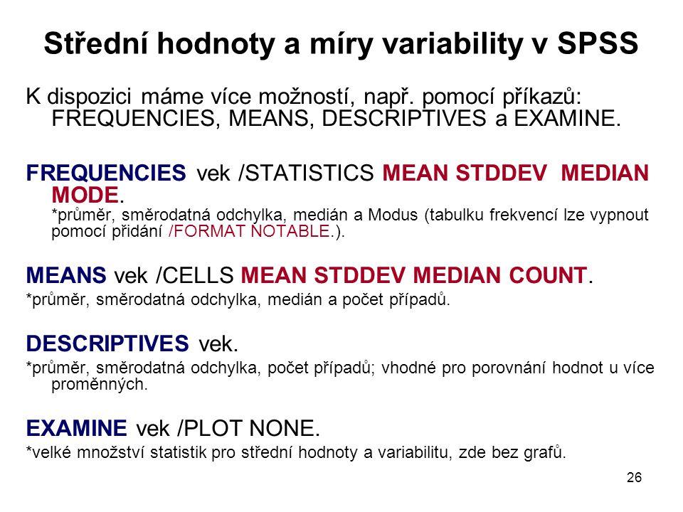 Střední hodnoty a míry variability v SPSS