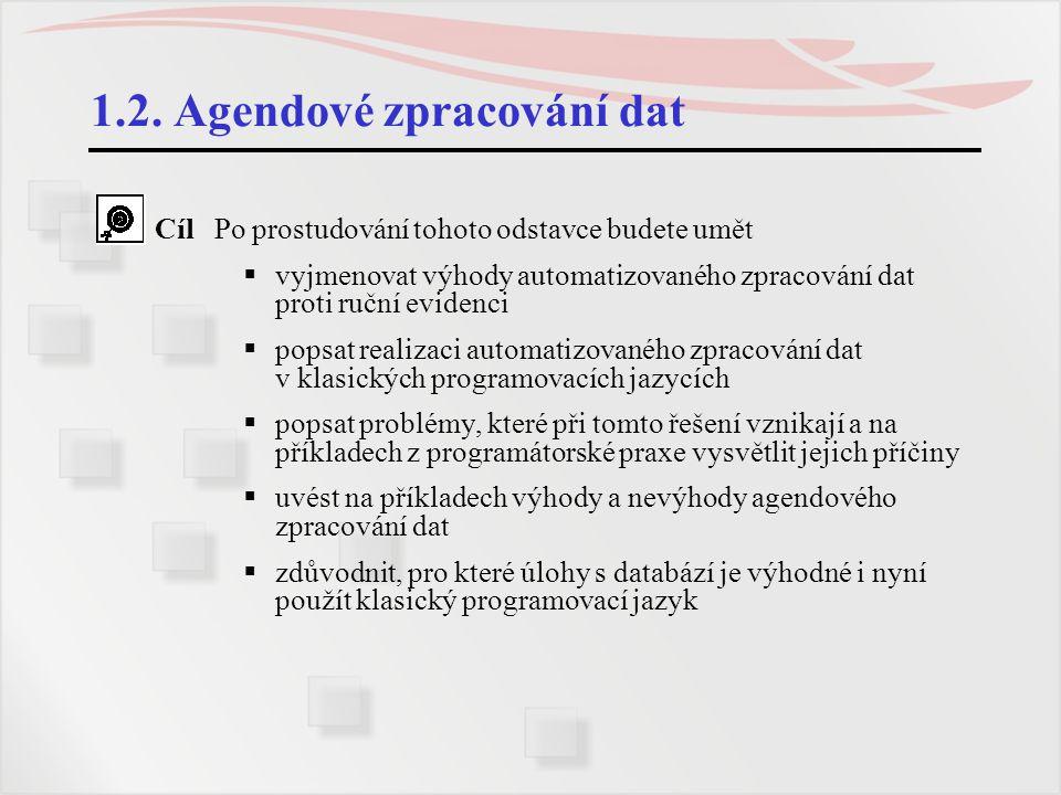 1.2. Agendové zpracování dat