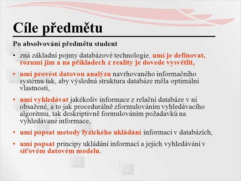 Cíle předmětu Po absolvování předmětu student