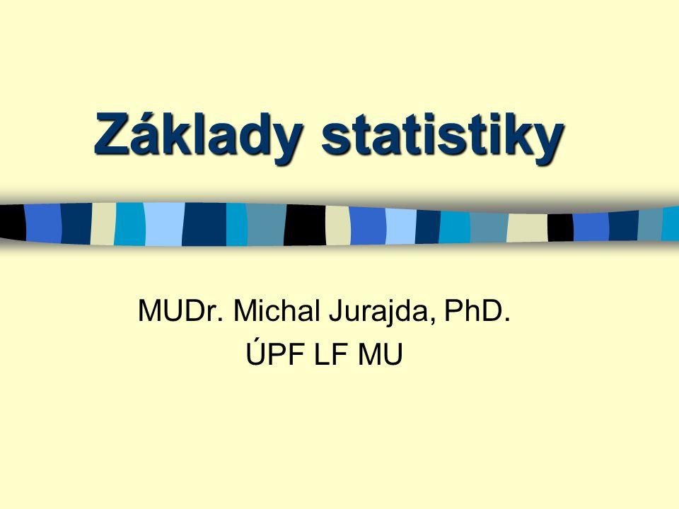 MUDr. Michal Jurajda, PhD. ÚPF LF MU