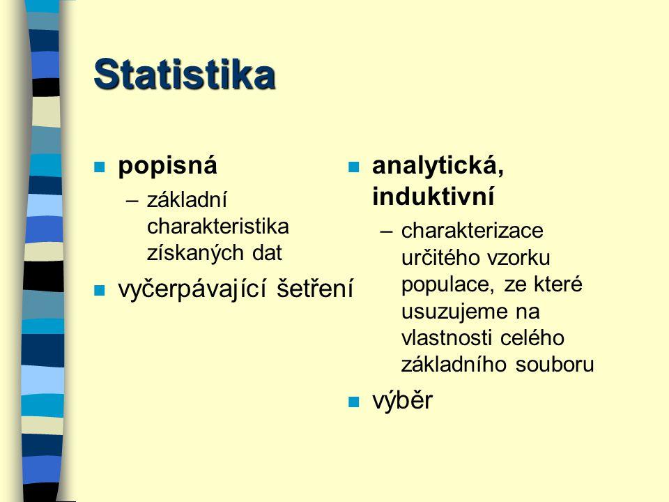 Statistika popisná vyčerpávající šetření analytická, induktivní výběr