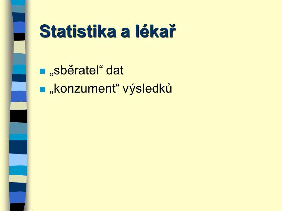 """Statistika a lékař """"sběratel dat """"konzument výsledků"""