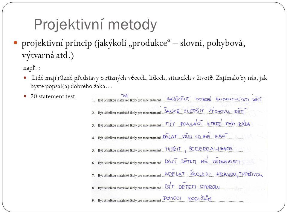 """Projektivní metody projektivní princip (jakýkoli """"produkce – slovni, pohybová, výtvarná atd.) např. :"""