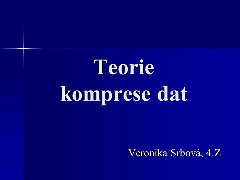 Teorie komprese dat Veronika Srbová, 4.Z