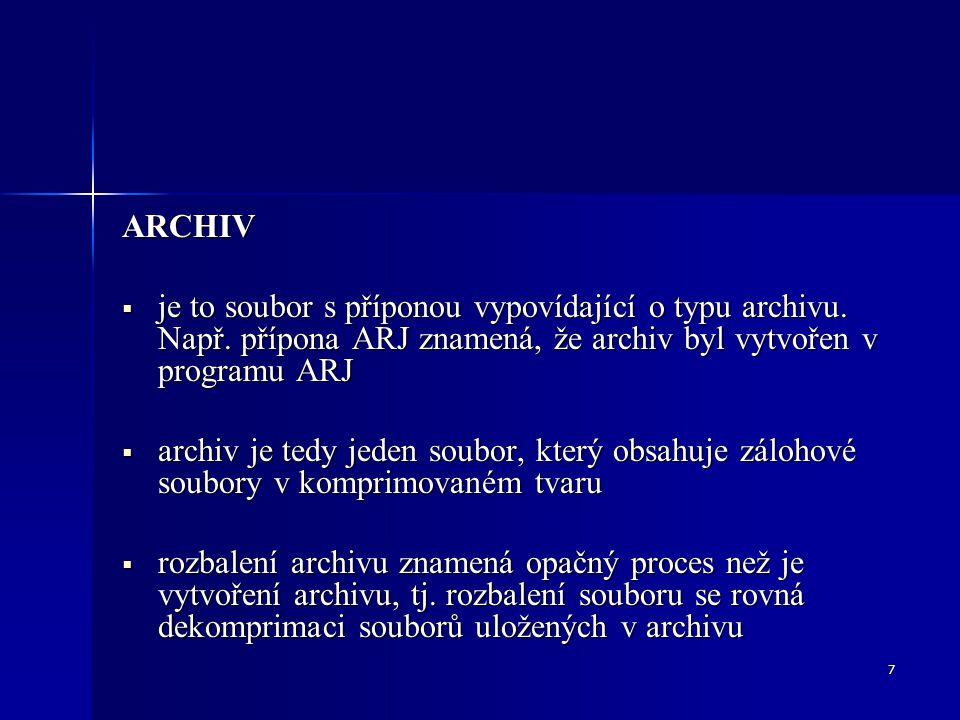 ARCHIV je to soubor s příponou vypovídající o typu archivu. Např. přípona ARJ znamená, že archiv byl vytvořen v programu ARJ.
