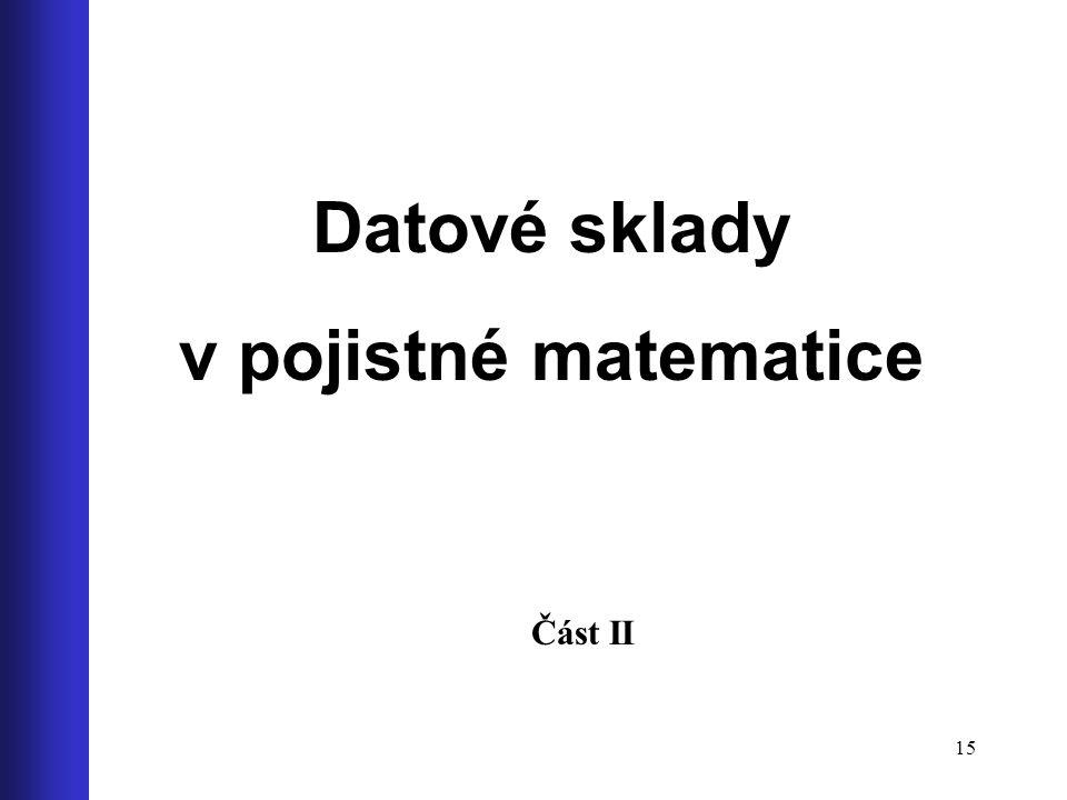 Datové sklady v pojistné matematice