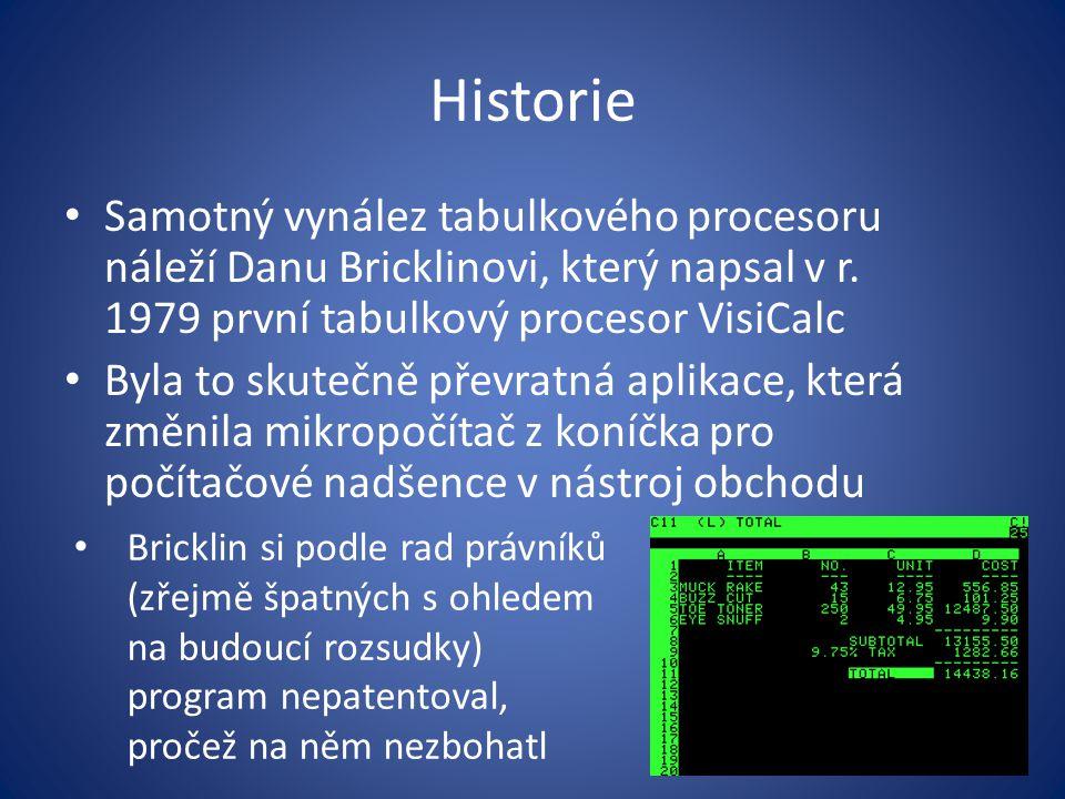 Historie Samotný vynález tabulkového procesoru náleží Danu Bricklinovi, který napsal v r. 1979 první tabulkový procesor VisiCalc.