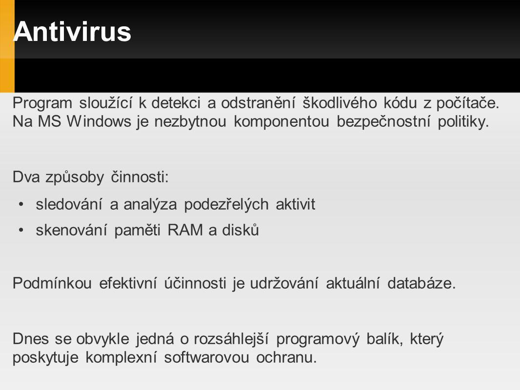 Antivirus Program sloužící k detekci a odstranění škodlivého kódu z počítače. Na MS Windows je nezbytnou komponentou bezpečnostní politiky.