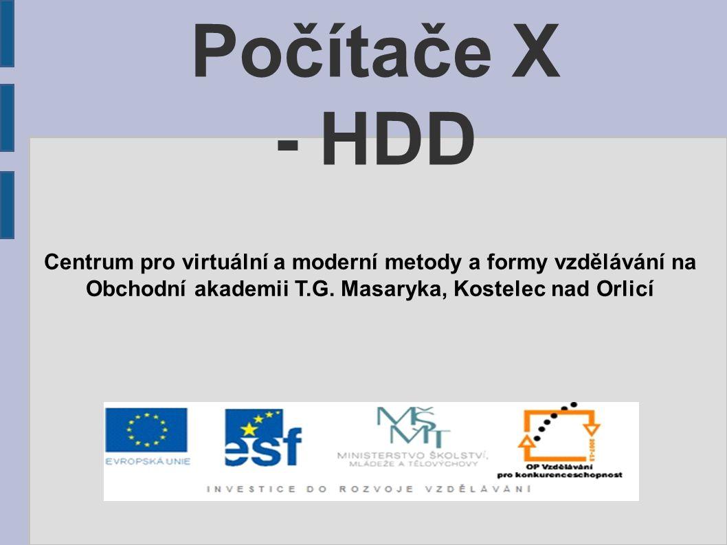 Počítače X - HDD Centrum pro virtuální a moderní metody a formy vzdělávání na.