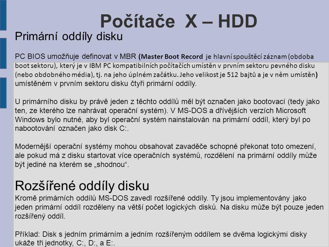 Počítače X – HDD Rozšířené oddíly disku Primární oddíly disku