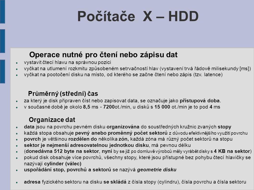 Počítače X – HDD Operace nutné pro čtení nebo zápisu dat