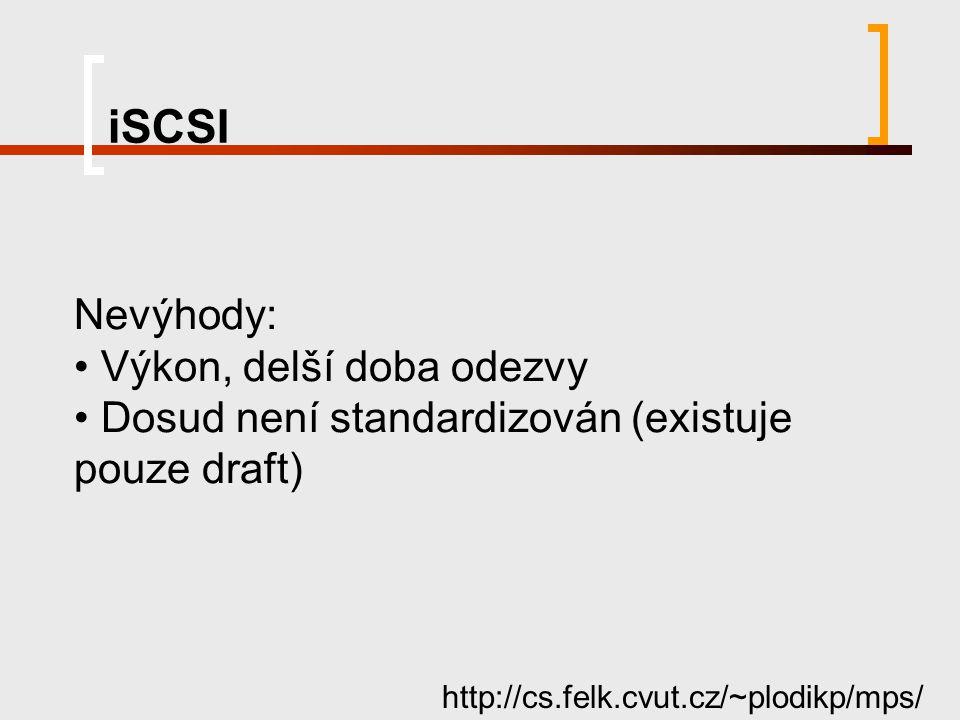 iSCSI Nevýhody: Výkon, delší doba odezvy
