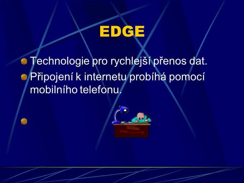EDGE Technologie pro rychlejší přenos dat.