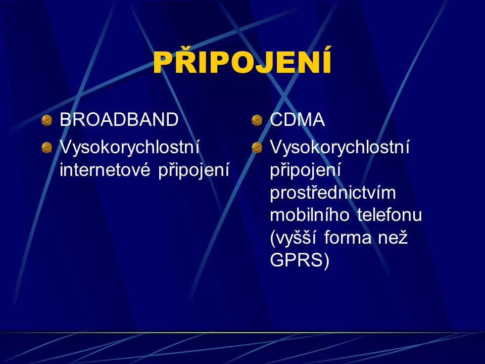 PŘIPOJENÍ BROADBAND Vysokorychlostní internetové připojení CDMA