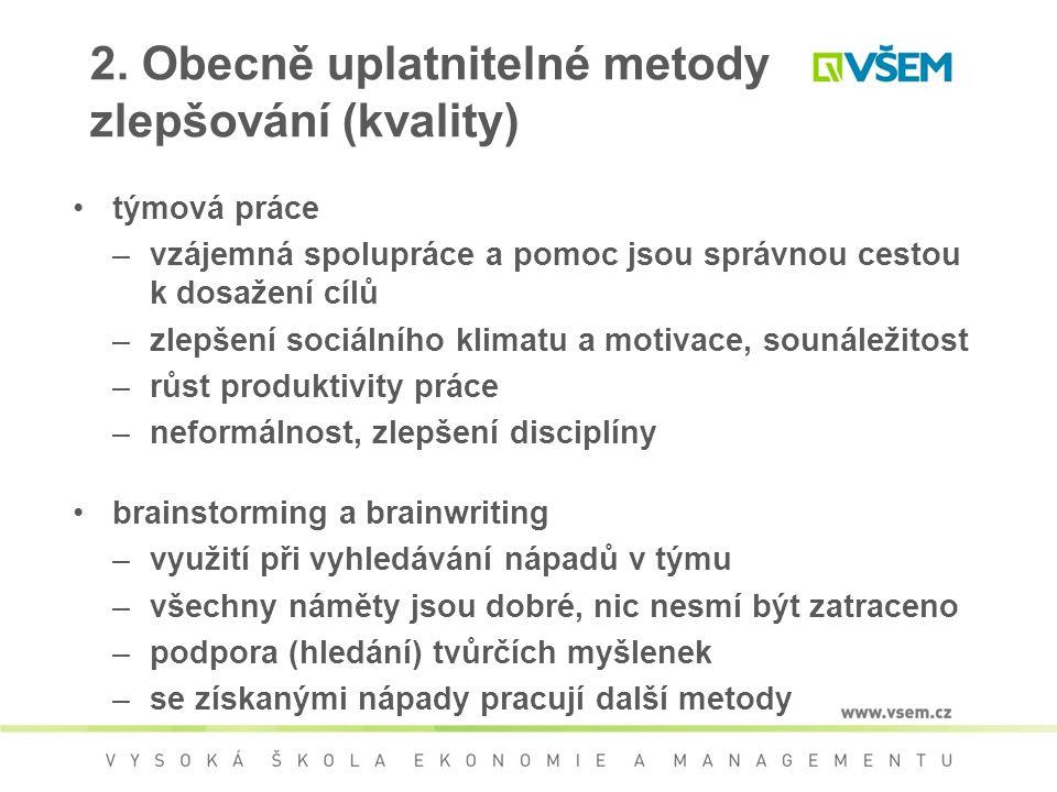 2. Obecně uplatnitelné metody zlepšování (kvality)