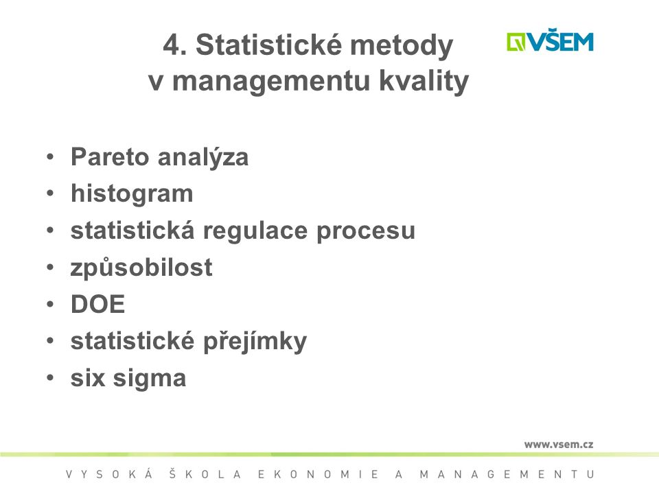 4. Statistické metody v managementu kvality
