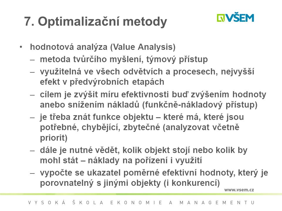 7. Optimalizační metody hodnotová analýza (Value Analysis)