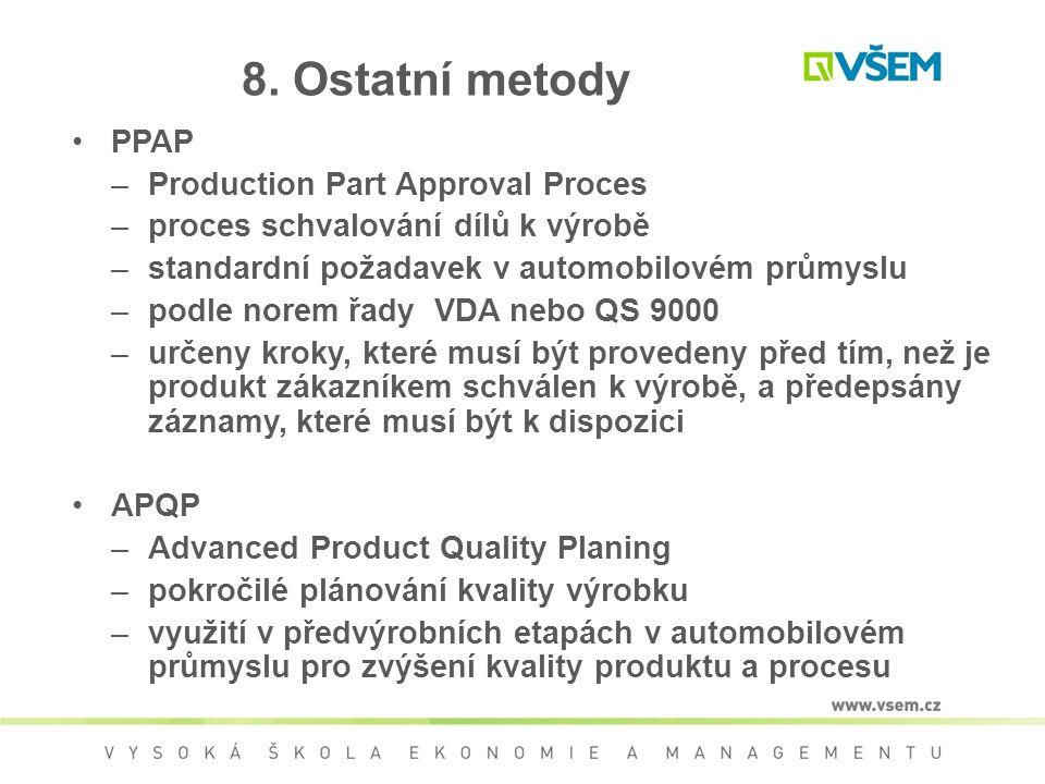 8. Ostatní metody PPAP Production Part Approval Proces